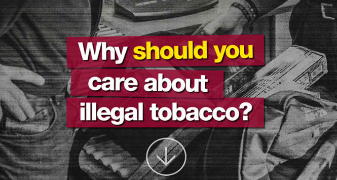Why should you care about illegal tobacco?